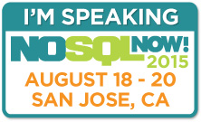 I'm Speaking at NoSQL Now! 2015